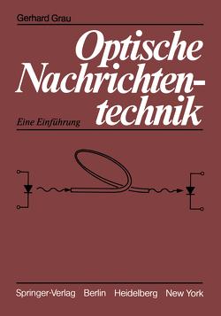 Optische Nachrichtentechnik von Grau,  G.