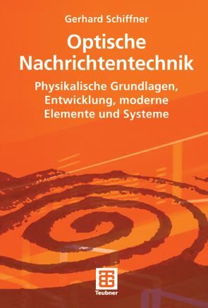 Optische Nachrichtentechnik von Schiffner,  Gerhard