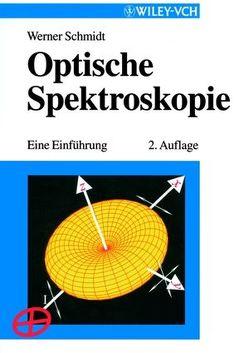 Optische Spektroskopie von Schmidt,  Werner