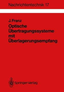 Optische Übertragungssysteme mit Überlagerungsempfang von Franz,  Jürgen