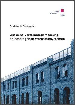 Optische Verformungsmessung an heterogenen Werkstoffsystemen von Skotarek,  Christoph