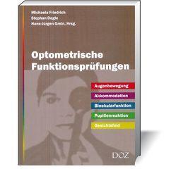 Optometrische Funktionsprüfungen von Degle,  Stephan, Friedrich,  Michaela, Grein,  Hans-Jürgen