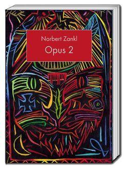 Opus 2 von Zankl,  Norbert