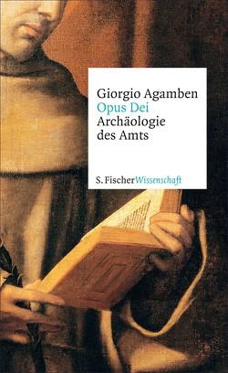 Opus Dei von Agamben,  Giorgio, Hack,  Michael