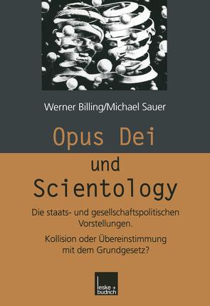 Opus Dei und Scientology von Billing,  Werner, Sauer,  Michael