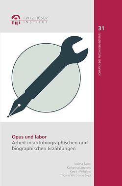 Opus und labor von Balint,  Iuditha, Lammers,  Katharina, Wilhelms,  Kerstin, Wortmann,  Thomas