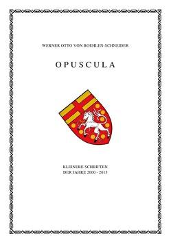 Opuscula von Otto von Boehlen-Schneider,  Werner