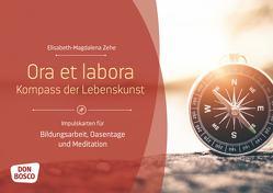 Ora et labora – Kompass der Lebenskunst von Zehe,  Elisabeth-Magdalena