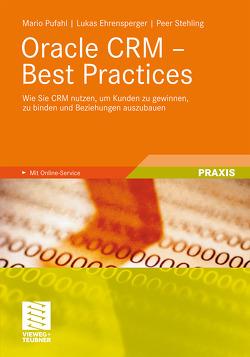 Oracle CRM – Best Practices von Ehrensperger,  Lukas, Pufahl,  Mario, Stehling,  Peer