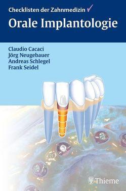 Orale Implantologie von Cacaci,  Claudio, Neugebauer,  Jörg, Schlegel,  Karl-Andreas, Seidel,  Frank