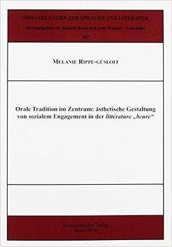 """Orale Tradition im Zentrum: ästhetische Gestaltung von sozialem Engagement in der littérature """"beure"""" von Rippe-Güsloff,  Melanie"""