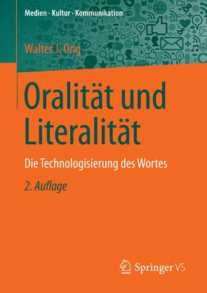 Oralität und Literalität von Hepp,  Andreas, Kramp,  Leif, Ong,  Walter J., Schömel,  Wolfgang