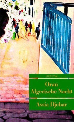 Oran – Algerische Nacht von Djebar,  Assia, Thill,  Beate