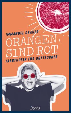 Orangen sind rot von Grauer,  Immanuel