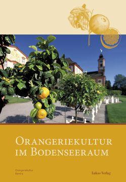 Orangeriekultur im Bodenseeraum von Balsam,  Simone