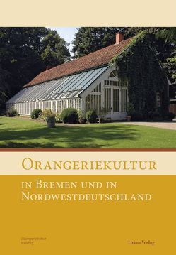 Orangeriekultur in Bremen und in Nordwestdeutschland