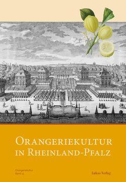 Orangeriekultur in Rheinland-Pfalz