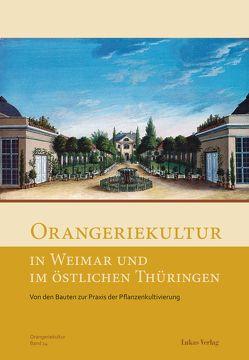 Orangeriekultur in Weimar und im östlichen Thüringen