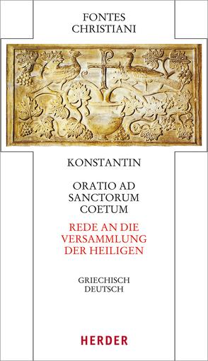 Oratio ad sanctorum coetum – Rede an die Versammlung der Heiligen von Girardet,  Klaus Martin, Konstantin