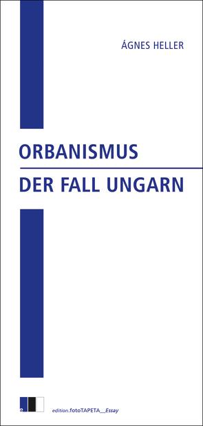 Orbanismus von Heller,  Agnes