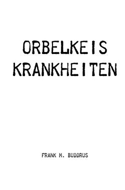 Orbelkeis Krankheiten von Buddrus,  Frank