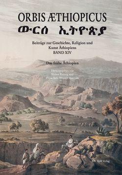 Orbis Æthiopicus. von Asserate,  Asfa-Wossen, Raunig,  Walter
