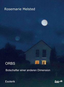 Orbs Botschafter einer anderen Dimension von Melsted,  Rosemarie