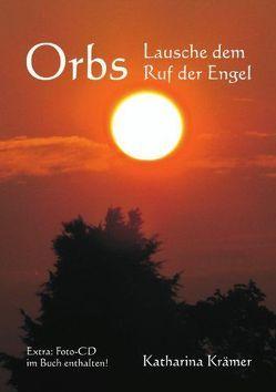 Orbs- Lausche dem Ruf der Engel von Kraemer,  Katharina