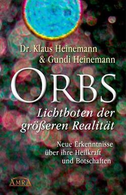Orbs – Lichtboten der größeren Realität von Heinemann,  Gundi, Heinemann,  Klaus