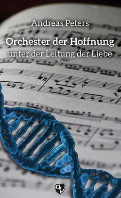 Orchester der Hoffnung von Peters,  Andreas Andrej, Weingärtner,  Christian