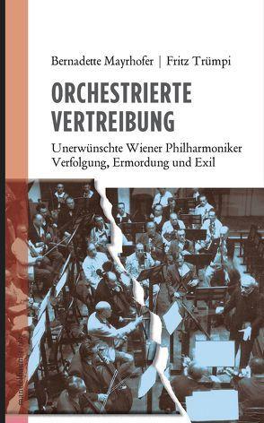 Orchestrierte Vertreibung von Mayrhofer,  Bernadette, Trümpi,  Fritz