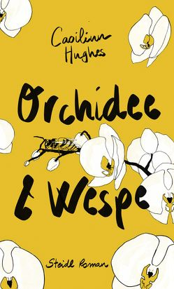 Orchidee & Wespe von Hickey,  Sarah, Hughes,  Caoilinn, Oeser,  Hans-Christian