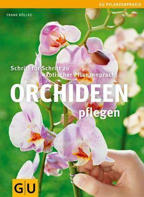 Orchideen pflegen von Röllke,  Frank