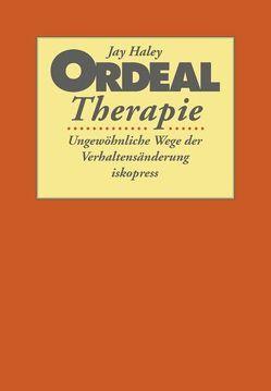 Ordeal Therapie von Eckert,  Brigitte, Eckert,  Hartwig, Haley,  Jay, Hütter. Mathias, Meiss,  Ortwin, Prior,  Manfred
