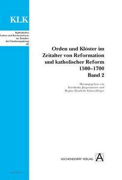 Orden und Klöster im Zeitalter von Reformation und katholischer Reform 1500-1700 von Jürgensmeier,  Friedhelm, Schwerdtfeger,  Regina Elisabeth