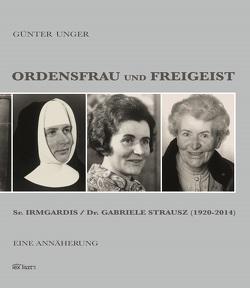 Ordensfrau und Freigeist von Unger,  Günter