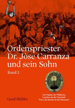Ordenspriester Dr. Jòse Carranza und sein Sohn – Bd. 2 von Skibbe,  Gerd