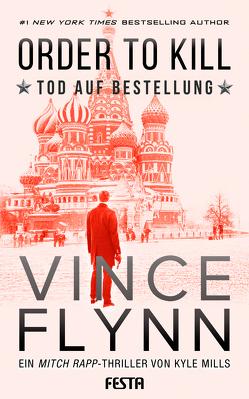 ORDER TO KILL – Tod auf Bestellung von Flynn,  Vince, Mills,  Kyle