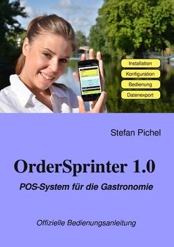 OrderSprinter 1.0 – POS-System für die Gastronomie von Pichel,  Stefan