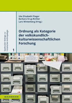 Ordnung als Kategorie der volkskundlich-kulturwissenschaftlichen Forschung von Flieger,  Ute Elisabeth, Krug-Richter,  Barbara, Winterberg,  Lars