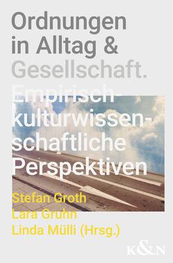 Ordnungen in Alltag und Gesellschaft von Groth,  Stefan, Mülli,  Linda M.