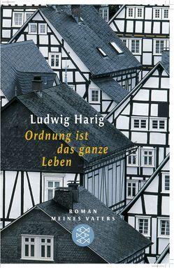 Ordnung ist das ganze Leben von Harig,  Ludwig