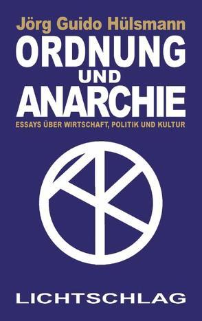 Ordnung und Anarchie von Hülsmann,  Jörg G