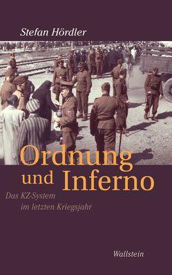 Ordnung und Inferno von Hördler,  Stefan