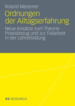 Ordnungen der Alltagserfahrung von Messmer,  Roland