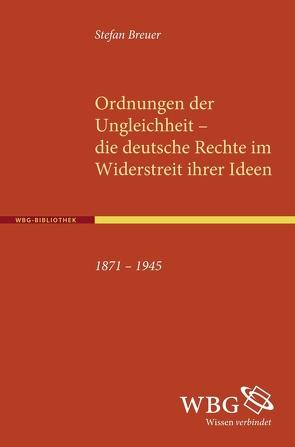 Ordnungen der Ungleichheit – die deutsche Rechte im Widerstreit ihrer Ideen von Breuer,  Stefan