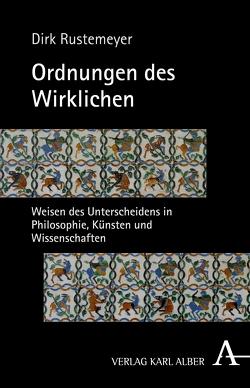 Ordnungen des Wirklichen von Rustemeyer,  Dirk