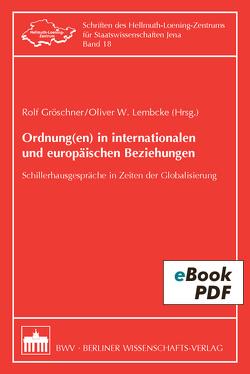 Ordnung(en) in internationalen und europäischen Beziehungen von Gröschner,  Rolf, Lembcke,  Oliver W.