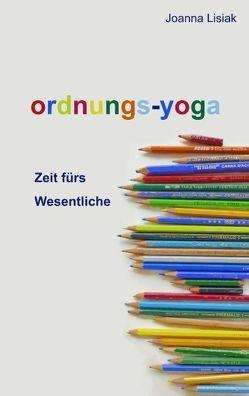 Ordnungs-Yoga von Lisiak,  Joanna