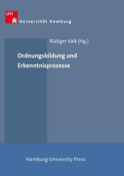 Ordnungsbildung und Erkenntnisprozesse von Valk,  Rüdiger